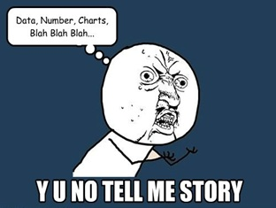 Why you no tell me story?